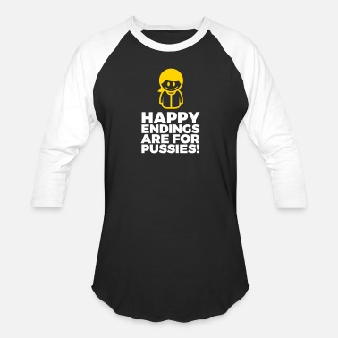 Provocation Happy Endings Are For Pussies! - Unisex Baseball T-Shirt