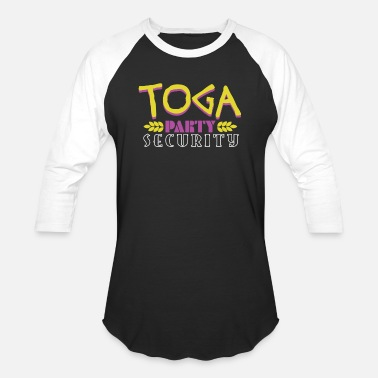 Toga Toga Party Security Roman Greek College Party - Baseball T-Shirt