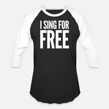 I Love To Sing I Sing For Free Funny Humor Gag Secret Santa - Baseball T-Shirt