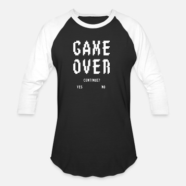 Gamer Game Gaming Gamer Gamers Game Over - Unisex Baseball T-Shirt