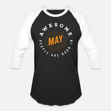 Awesome May Awesome people in May - Unisex Baseball T-Shirt