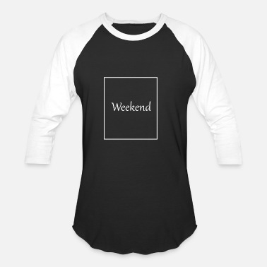 Weekend Festival Weekend - Baseball T-Shirt