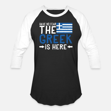 34b94797 Funny Greek Greek - have no fear the greek is here funny gr - Unisex  Baseball. Unisex Baseball T-Shirt
