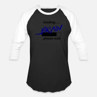 Brain Loading Please Wait loading brain please wait - Baseball T-Shirt