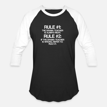 Stage Drama Teacher Rules| Theatre Nerd, Musical Theater - Unisex Baseball T-Shirt