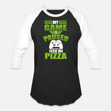 Xbox My games is paused talk fast or feed me pizza - Unisex Baseball T-Shirt