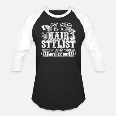 Hair Stylist My Mom Is A Hair Stylist - Baseball T-Shirt