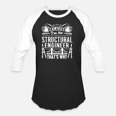 Structural Engineer Structural Engineer - Baseball T-Shirt