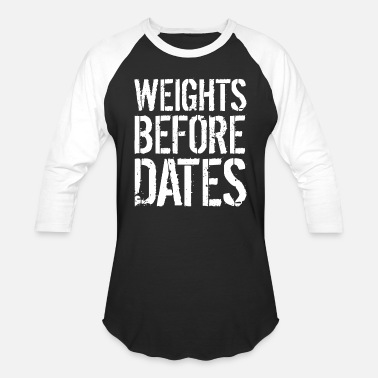 Beststeller Workout - weights before dates - funny fitness w - Unisex Baseball T-Shirt