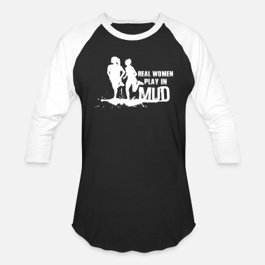 Mud Flap REAL WOMEN PLAY IN MUD 3 - Baseball T-Shirt