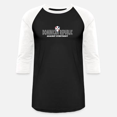 b246b9ab Dominican Republic Against Everybody - Unisex Baseball T-Shirt