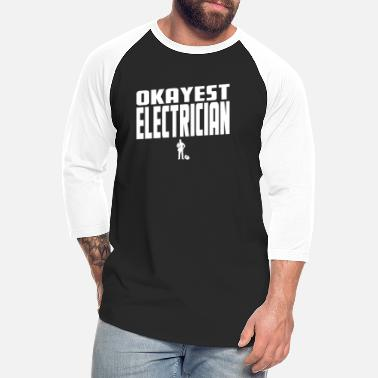Electricista Okayest Electrician - Unisex Baseball T-Shirt