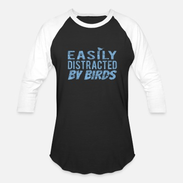 Distracted Easily Distracted By Birds - Unisex Baseball T-Shirt
