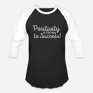 Success Positivity Is The Key To Success - Unisex Baseball T-Shirt