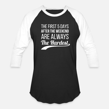 Weekday Funny Weekend Lovers Quote - Baseball T-Shirt