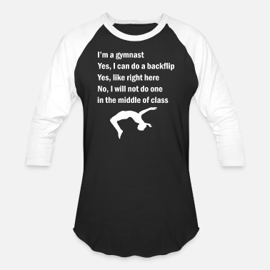Gymnastic I m a gymnast Yes I can do backflip funny gymnast - Unisex Baseball T-Shirt