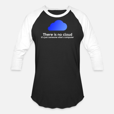 Clouding There is no cloud - Unisex Baseball T-Shirt