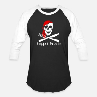 Pirate Cruise Ship Buffet Pirate - Baseball T-Shirt