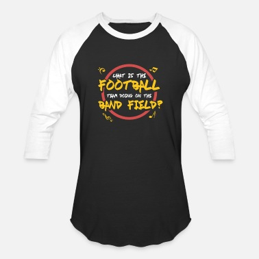 Marchingband Football Team On Band Field gift idea / present - Unisex Baseball T-Shirt