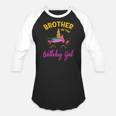 Birthday Gift Brother Brother of the Unicorn Birthday Girl - Baseball T-Shirt