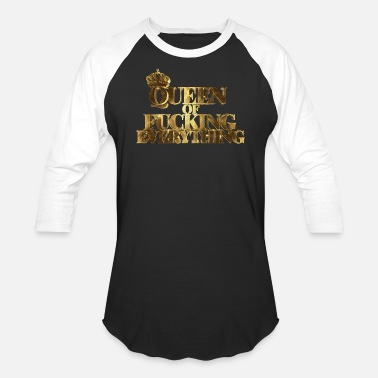 Fuck Everything Queen Of Fucking Everything Golden - Baseball T-Shirt
