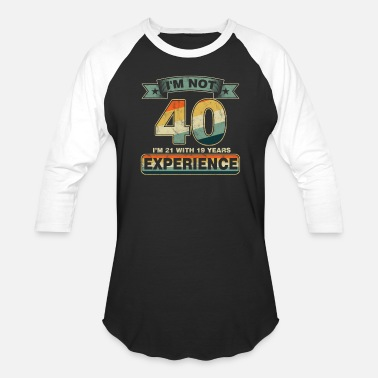 95a2fbdfd 40 Year Old 40th Birthday Celebration Gift I'm Not 40 Funny -. New.  Unisex Baseball T-Shirt