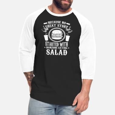 Salad STARTED WITH SOMEONE EATING SALAD - Unisex Baseball T-Shirt