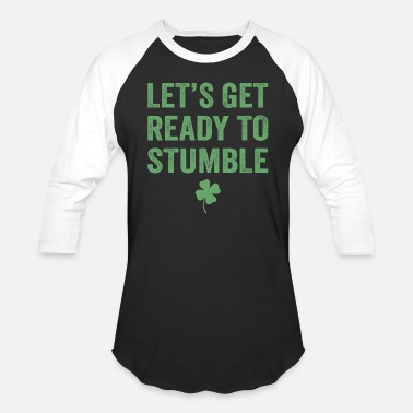 Ready LET'S GET READY TO STUMBLE - Unisex Baseball T-Shirt