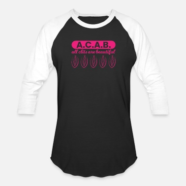 Clit A.C.A.B. - All Clits Are Beautiful - Baseball T-Shirt