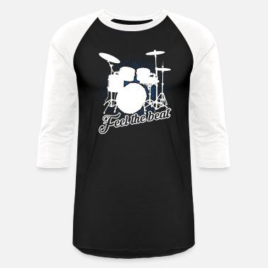 09fc0287 Drummer Drummer Feel The Beat Shirt - Unisex Baseball T-Shirt
