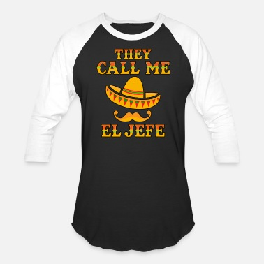 Chief Keef They Call Me El Jefe gift Men Women Youth Gift Mexican Boss - Baseball T-Shirt