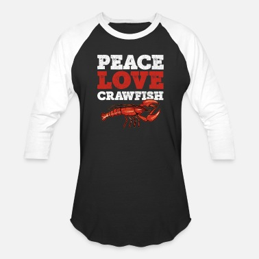 5808e0e931 Cajun Crawfish Boil Party Peace Love Crawfish - Unisex Baseball T-Shirt