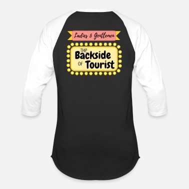Gentlemen Geek Ladies and Gentlemen- The BACKSIDE of TOURIST! - Baseball T-Shirt