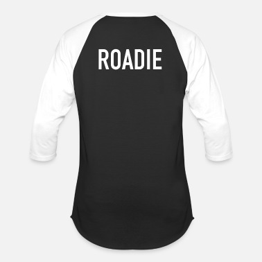 Roadie Roadie - Baseball T-Shirt