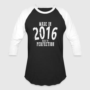 Made In 2016 Happy Birthday Shirt - Baseball T-Shirt