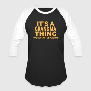 IT'S A GRANDMA THING... - Baseball T-Shirt