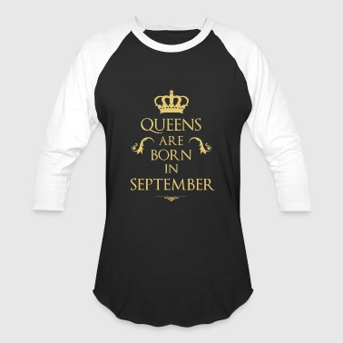 Queens are born in September - Baseball T-Shirt