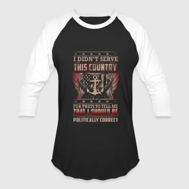 Navy Chief I Didn't Serve This Country - Baseball T-Shirt