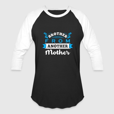 Brother from another Mother - Baseball T-Shirt