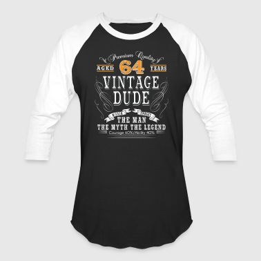 VINTAGE DUDE AGED 64 YEARS - Baseball T-Shirt