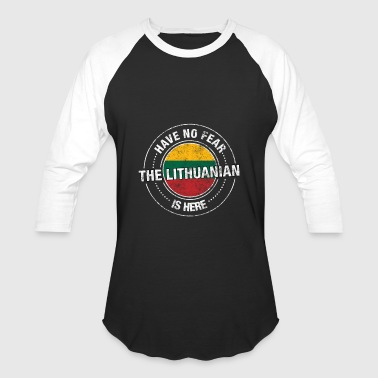 Have No Fear The Lithuanian Is Here Shirt - Baseball T-Shirt
