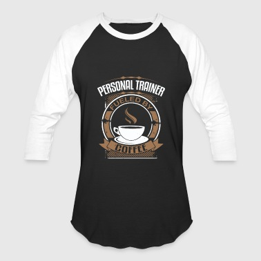 Personal Trainer Fueled By Coffee - Baseball T-Shirt