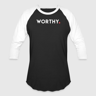 Worthy - Baseball T-Shirt