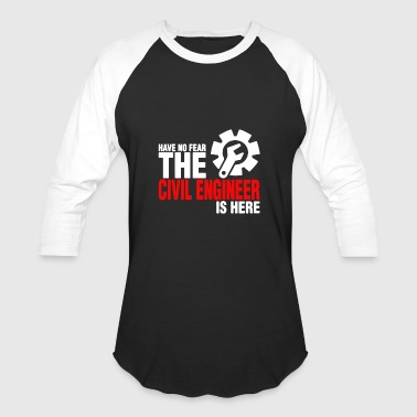 The Civil Engineer Is Here T-shirt - Baseball T-Shirt