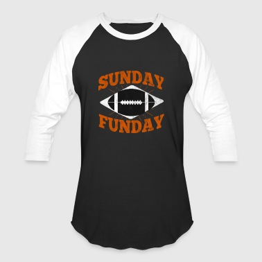Sunday is Funday with football - Baseball T-Shirt