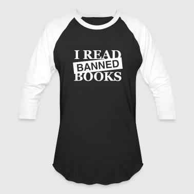 I Read Banned Books - Baseball T-Shirt