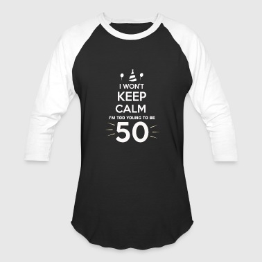 50th birthday too young to be fifty joke party shi - Baseball T-Shirt