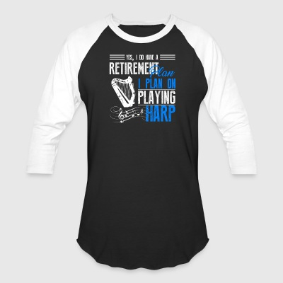 Retirement Plan On Playing Harp Shirt - Baseball T-Shirt