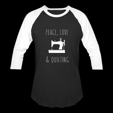 Peace Love And Quilting Shirt - Baseball T-Shirt