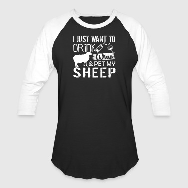 Drink Wine And Pet My Sheep Shirt - Baseball T-Shirt